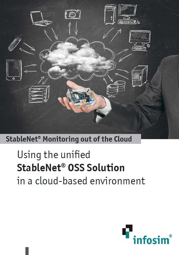 Using the unified StableNet OSS Solution in a cloud-based environment